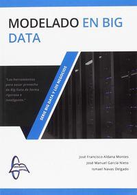 Modelado En Big Data - Jose Francisco Aldana Montes / Jose Manuel Garcia Nieto / Ismael Navas Delgado