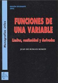 FUNCIONES DE UNA VARIABLE - LIMITES, CONTINUIDAD Y DERIVADAS