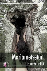 Mariametsetan - Izaro Gorostidi Bidaurrazaga
