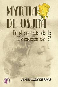 Myrtia De Osuna - En El Contexto De La Generacion Del 27 - Angel Sody De Rivas