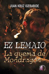 EZ LEMAIO - LA QUEMA DE MONDRAGON