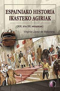 ESPAINIAKO HISTORIA IKASTEKO AGIRIAK (XIX. ETA XX. MENDEAK)