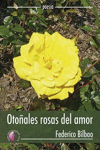Otoñales Rosas Del Amor - Federico Bilbao