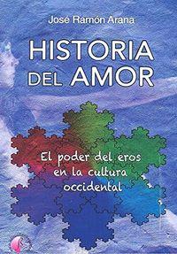 HISTORIA DEL AMOR - EL PODER DEL EROS EN LA CULTURA OCCIDENTAL