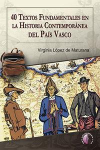 40 TEXTOS FUNDAMENTALES EN LA HISTORIA CONTEMPORANEA DEL PAIS VASCO
