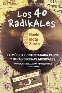 40 RADIKALES, LOS - LA MUSICA CONTESTATARIA VASCA Y OTRAS ESCENAS MUSICALES
