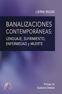 BANALIZACIONES CONTEMPORANEAS: LENGUAJE, SUFRIMIENTO, ENFERMEDAD Y MUERTE