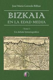 Bizkaia En La Edad Media (2 Vols. ) - Jose Maria Gorordo Bilbao