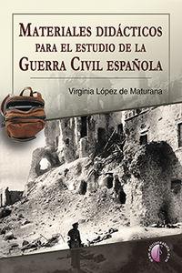 Materiales Didacticos Para El Estudio De La Guerra Civil Española - Virginia Lopez De Maturana Dieguez