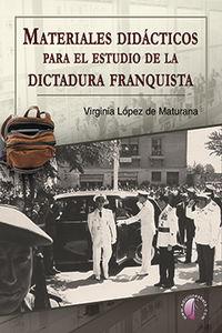 Materiales Didacticos Para El Estudio De La Dictadura Franquista - Virginia Lopez De Maturana Dieguez