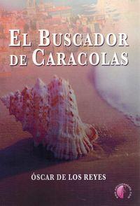 El buscador de caracolas - Oscar De Los Reyes
