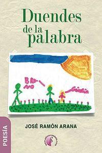 Duendes De La Palabra - Jose Ramon Arana