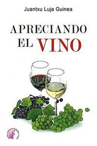 Apreciando El Vino - Juantxu Luja Guinea