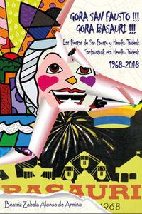 GORA SAN FAUSTO! GORA BASAURI! - LAS FIESTAS DE SAN FAUSTO Y HERRIKO TALDEAK 1968-2018