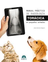 Manual Practico De Radiologia Toracica En Pequeños Animales - Xavier Sanchez Salguero
