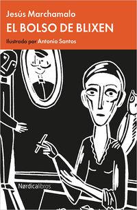 El bolso de blixen - Jesus Marchamalo / Antonio Santos