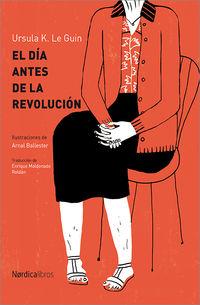El dia antes de la revolucion - Ursula. K Le Guin