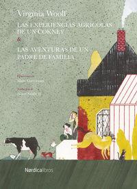 Aventuras Agricolas De Un Cockney, Las - Las Aventuras De Un Padre De Familia - Virginia Woolf