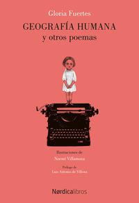 Geografia Humana Y Otros Poemas - Antologia Poetica 1950-2005 - Gloria Fuertes Garcia / Noemi Villamuza Manso (il. )