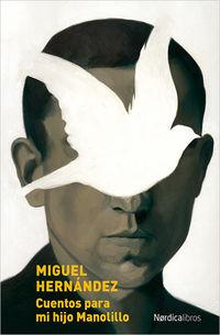 Cuentos Para Mi Hijo Manolillo - Miguel Hernandez Gilabert / Adolfo Serra