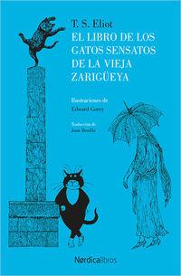 El libro de los gatos sensatos de la vieja zarigueya - Thomas Stearns Elliot
