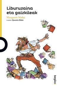 Liburuzaina Eta Gaizkileak - Margaret Mahy