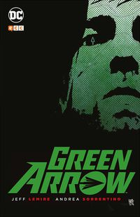 GREEN ARROW (JEFF LEMIRE Y ANDREA SORRENTINO)