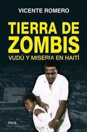 Tierra De Zombis - Vudu Y Miseria En Haiti - Vicente Romero