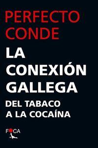 CONEXION GALLEGA, LA - DEL TABACO A LA COCAINA