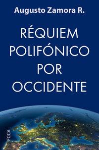 Requiem Polifonico Por Occidente - Augusto Zamora R.