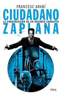 CIUDADANO ZAPLANA - LA CONSTRUCCION DE UN REGIMEN CORRUPTO