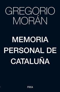 Memoria Personal De Cataluña - Gregorio Moran