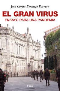 gran virus, el - ensayo para una pandemia - Jose Carlos Bermejo Barrera