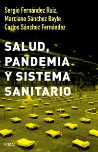salud, pandemia y sistema sanitario - Sergio Fernandez Ruiz / Marciano Sanchez Bayle / Carlos Sanchez Fernandez