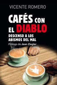 CAFES CON EL DIABLO - DESCENSO A LOS ABISMOS DEL MAL