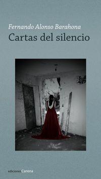 Cartas Del Silencio - Fernando Alonso Barahona