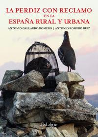 PERDIZ CON RECLAMO EN LA ESPAAA RURAL Y URBANA, LA