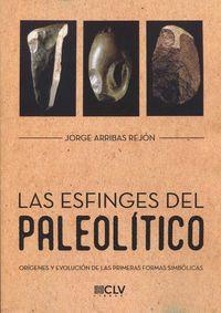 ESFINGES DEL PALEOLITICO, LAS