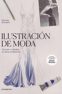 ILUSTRACION DE MODA - TECNICAS Y METODOS DE DIBUJO PROFESIONAL
