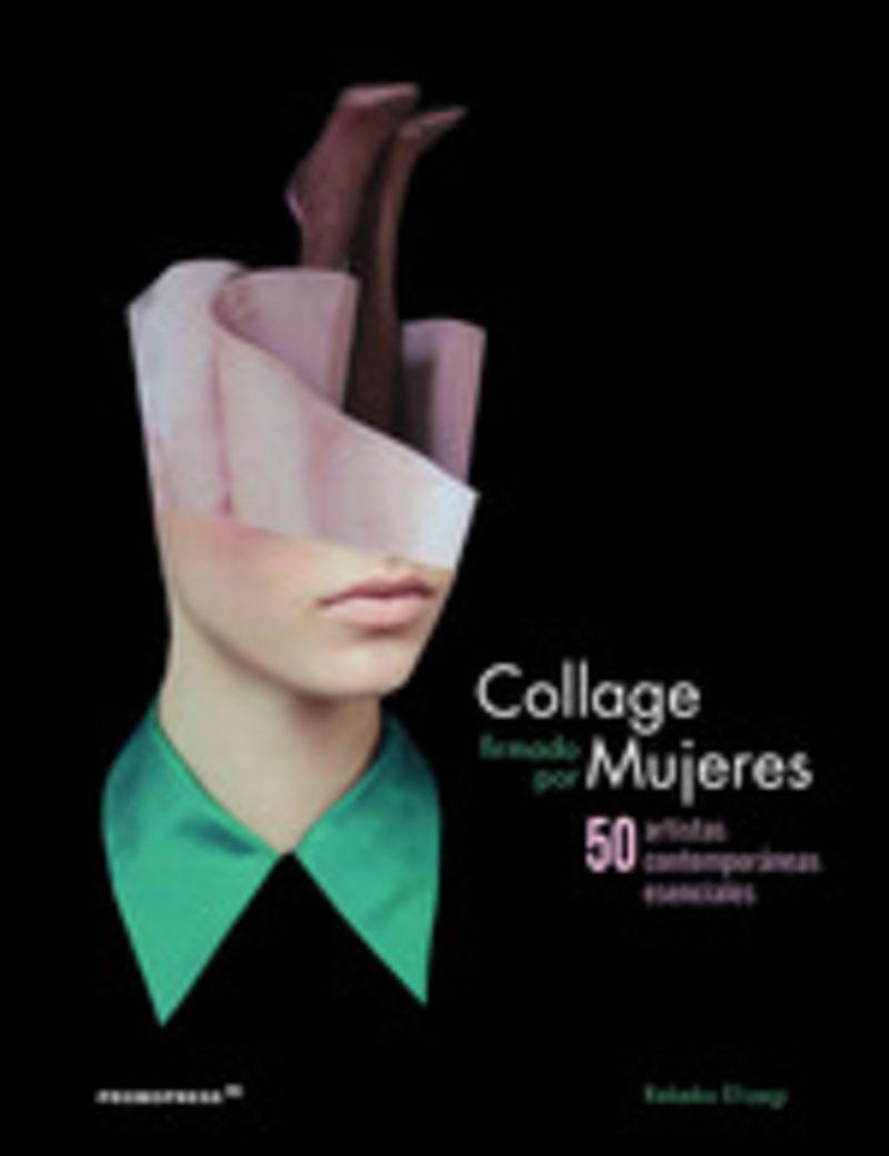 COLLAGE FIRMADO POR MUJERES - 50 ARTISTAS CONTEMPORANEAS ESENCIALES