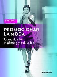 PROMOCIONAR LA MODA - COMUNICACION, MARKETING Y PUBLICIDAD