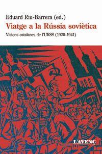 VIATGE A LA RUSSIA SOVIETICA - VISIONS CATALANES DE L'URSS (1920-1941)