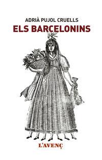 Barcelonins, Els - Adria Pujol Cruells