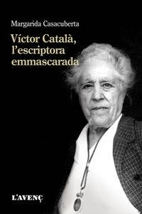 Victor Catala, L'escriptora Emmascarada - Margarida Casacuberta