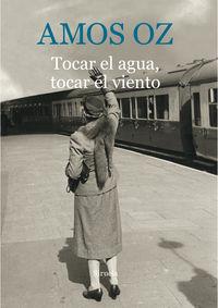 Tocar El Agua, Tocar El Viento - Amos Oz
