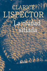 La ciudad sitiada - Clarice Lispector