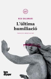 L'ultima Humiliacio - Rea Galanaki