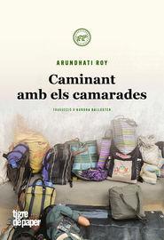 Caminant Amb Els Camarades - Arundhati Roy