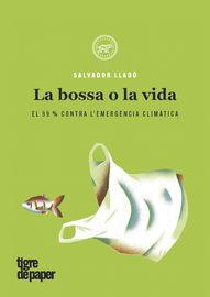 BOSSA O LA VIDA, LA - 99% CONTRA L'EMERGENCIA CLIMATICA