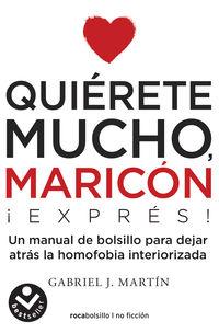QUIERETE MUCHO, MARICON EXPRESS - MANUAL DE EXITO PSICOEMOCIONAL PARA HOMBRES HOMOSEXUALES